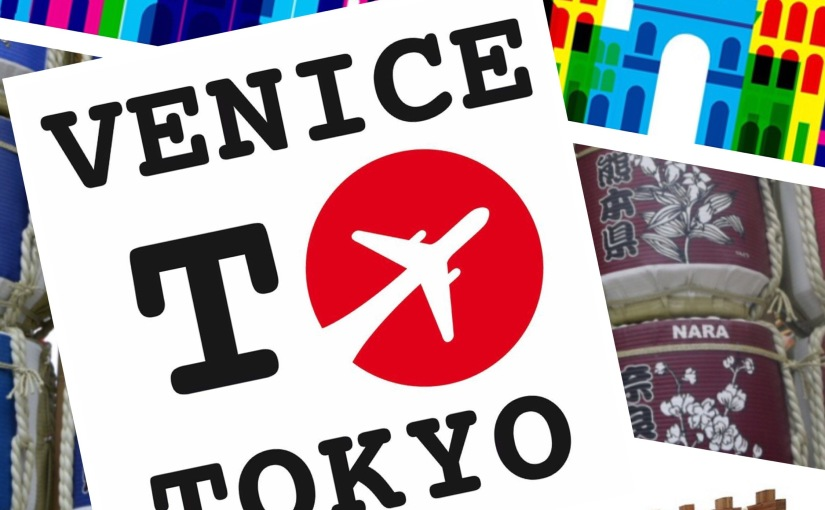 Venice to Tokyo ….