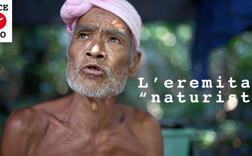 "L'eremita ""naturista"" giapponese."